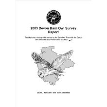 Barn Owl Trust 2003 Devon Barn Owl Survey Report